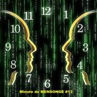 Minute du MENSONGE #13