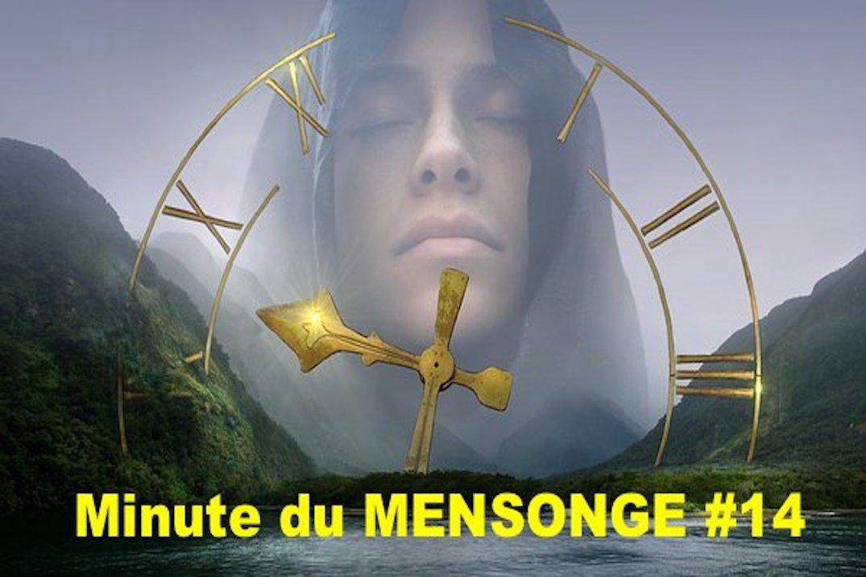 Minute du MENSONGE #14