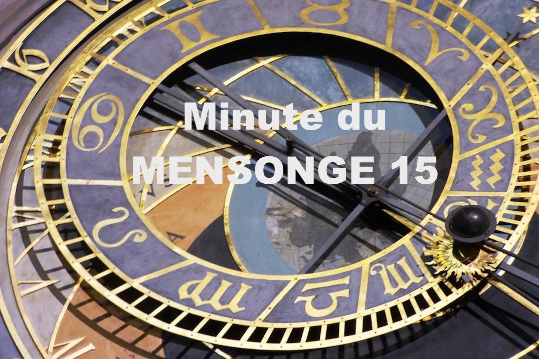 Minute du MENSONGE 15