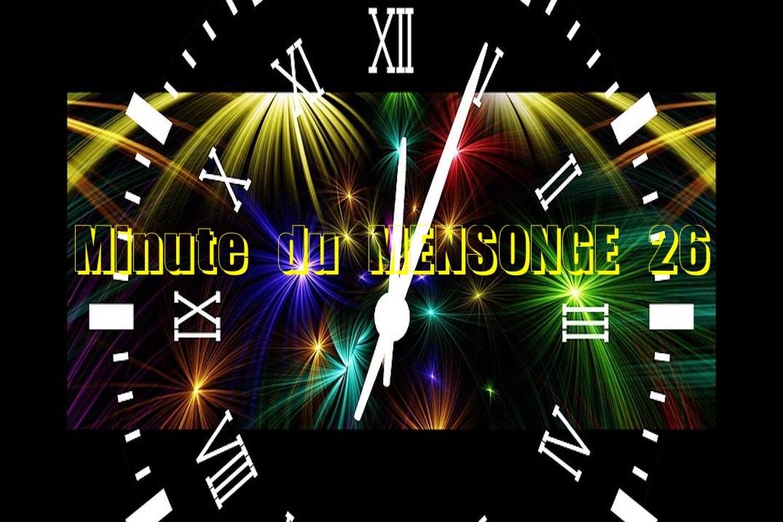 Minute du MENSONGE 26
