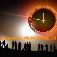 Minute du MENSONGE 33
