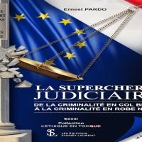 LA SUPERCHERIE JUDICIAIRE