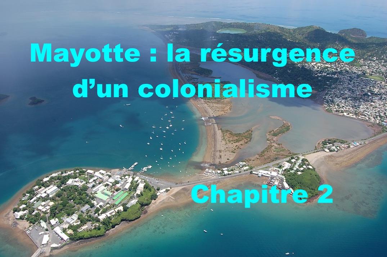 Mayotte : la résurgence d'un colonialisme… 2