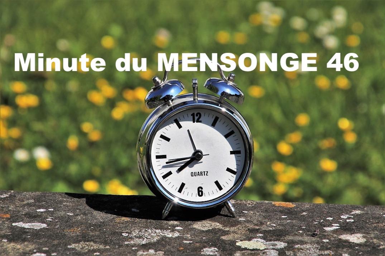 Minute du MENSONGE 46