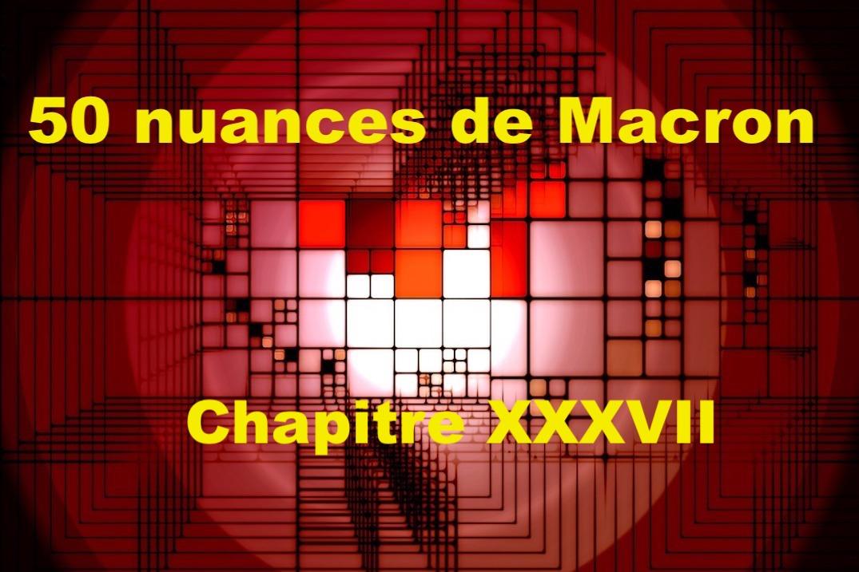 50 nuances de Macron XXXVII