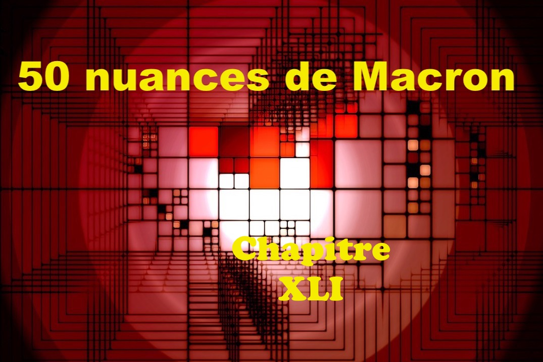 50 nuances de Macron XLI