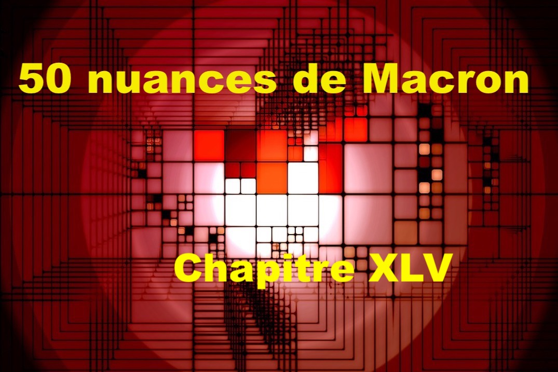 50 nuances de Macron XLV