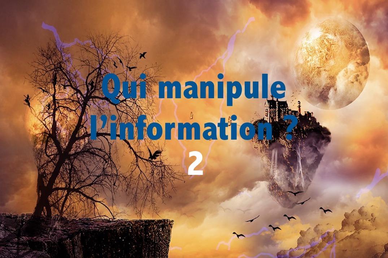 Qui manipule l'information 2 ?