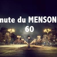 Minute du MENSONGE 60