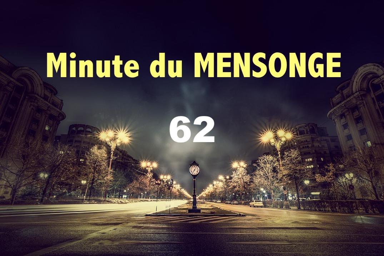 Minute du MENSONGE 62
