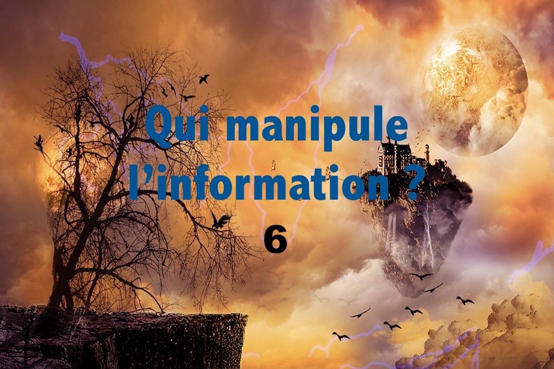 Qui manipule l'information 6 ?