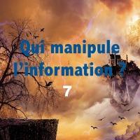 Qui manipule l'information 7 ?