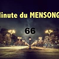 Minute du MENSONGE #66