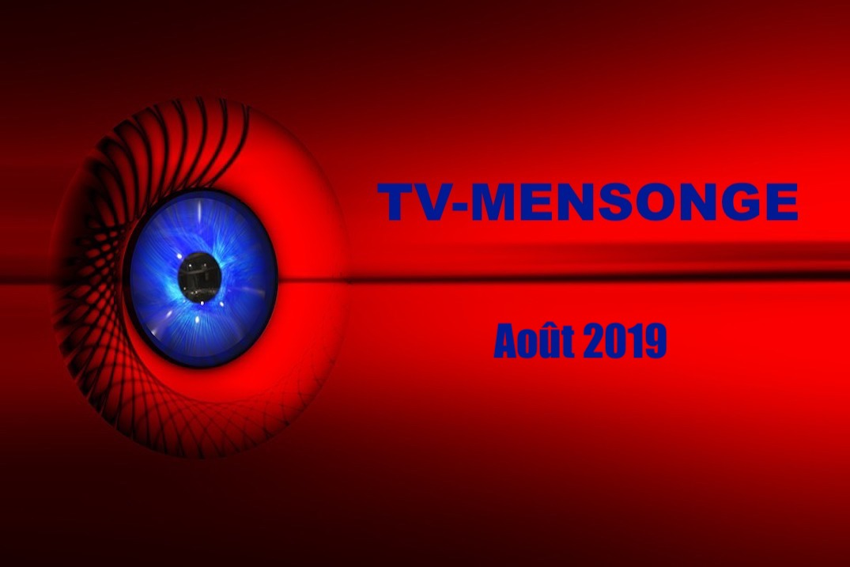TV MENSONGE août 2019