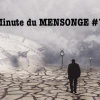 Minute du MENSONGE #76