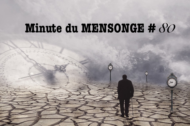 Minute du MENSONGE #80
