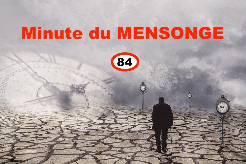 Minute du MENSONGE 84