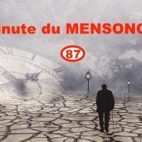 Minute du MENSONGE 87