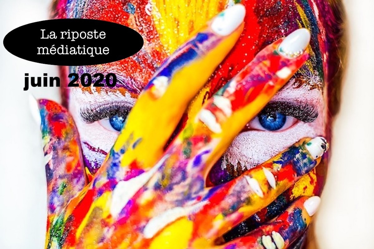 La riposte médiatique juin 2020