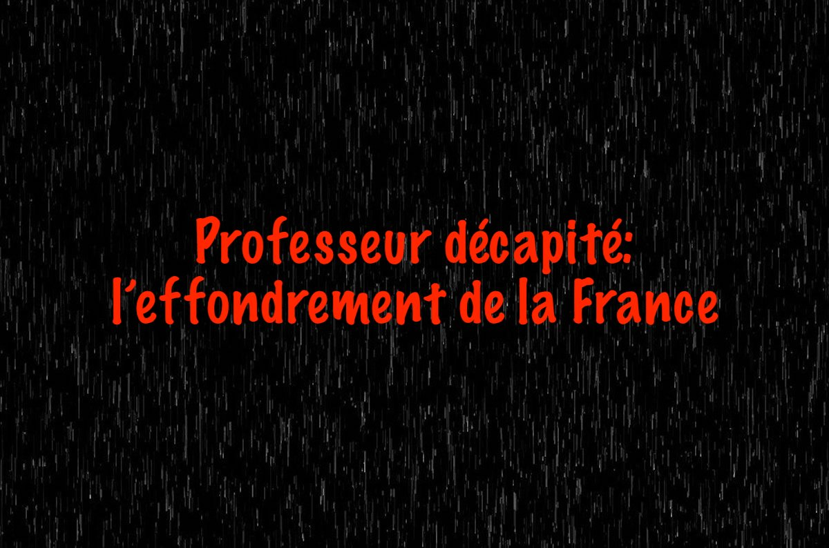 Professeur décapité: l'effondrement de la France