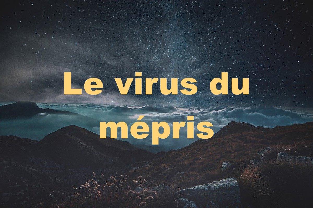 Le virus du mépris