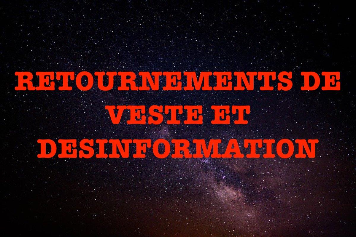 RETOURNEMENTS DE VESTE ET DESINFORMATION